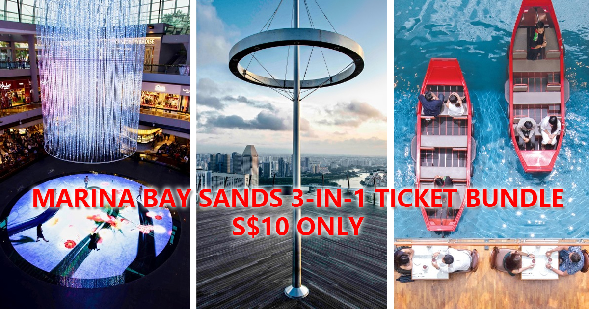 Marina Bay Sands Offers 3-in-1 ticket Bundle Offer for 3 of its attractions at only S$10