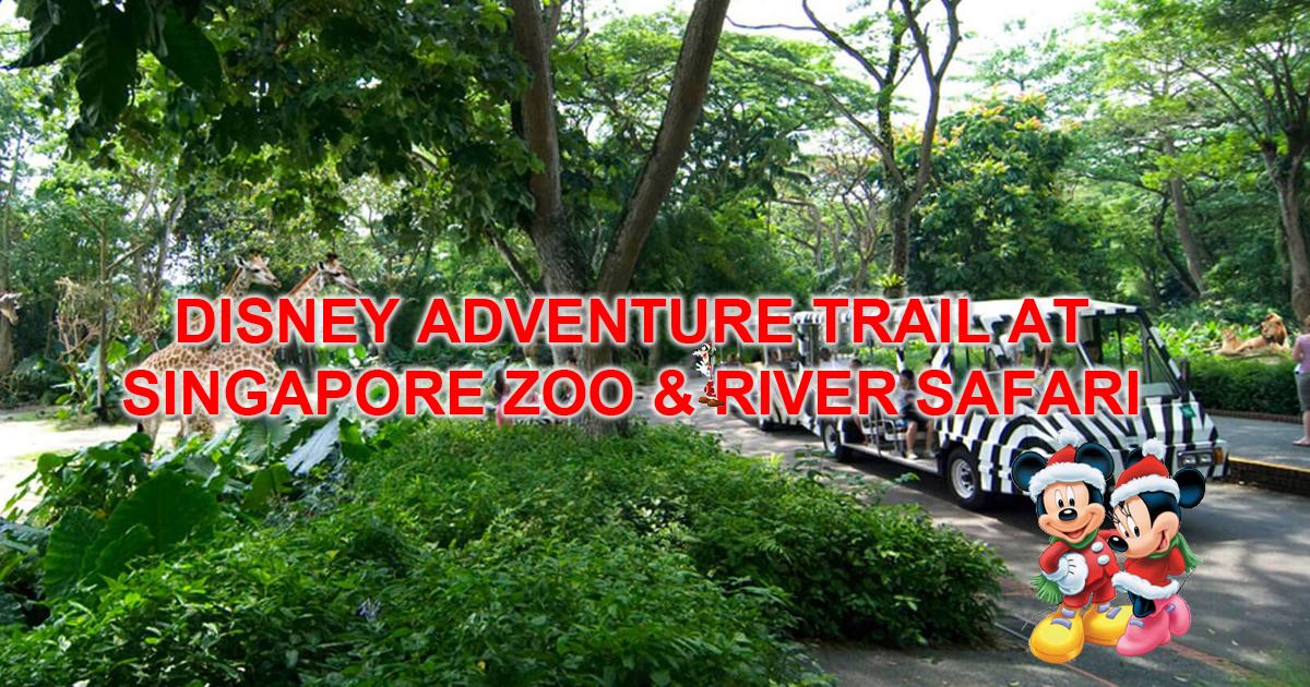Singapore residents enjoy 50% OFF Singapore Zoo & River Safari Disney Adventure Trail